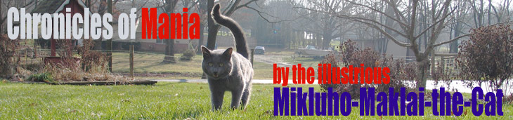 Chronicles of Mania by the illustrious Mikluho-Maklai-the-Cat